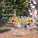 Verzauberter April | Elizabeth von Arnim