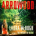 Arrowood: A Novel Audiobook by Laura McHugh Narrated by To Be Announced