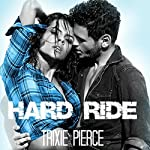 Hard Ride | Trixie Pierce