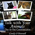 Talk With Your Animals: One on One Communication | Candy O'Donnell