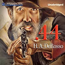 .44 (       UNABRIDGED) by H.A. Derosso Narrated by Michael Lackey