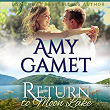 Return to Moon Lake: Love on the Lake, Book 3 (       UNABRIDGED) by Amy Gamet Narrated by Eva Kaminsky