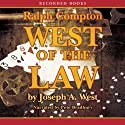 West of the Law Audiobook by Ralph Compton Narrated by Pete Bradbury
