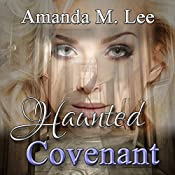 Haunted Covenant: Dying Covenant Trilogy, Book 1   Amanda M. Lee