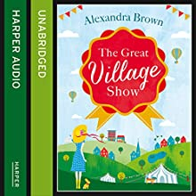 The Great Village Show (       UNABRIDGED) by Alexandra Brown Narrated by Gabrielle Glaister