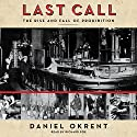 Last Call: The Rise and Fall of Prohibition Audiobook by Daniel Okrent Narrated by Richard Poe