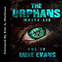 White Lie: The Orphans, Book 4 Audiobook by Mike Evans Narrated by Eric A. Shelman