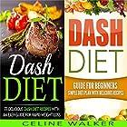 Dash Diet: 77+ Delicious Recipes with a Simple Diet Plan: 2 in 1 Bundle Hörbuch von Celine Walker Gesprochen von: Dave Wright