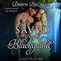 Saved by My Blackguard: Linked Across Time, Book 1 Audiobook by Dawn Brower Narrated by Ed Wolfe
