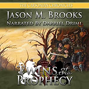 Twins of the Prophecy: The Carsonian Chronicles, Book 1 | [Jason M. Brooks]