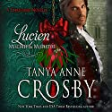 Mischief & Mistletoe: Lucien: Redeemable Rogues (       UNABRIDGED) by Tanya Anne Crosby Narrated by Marian Hussey