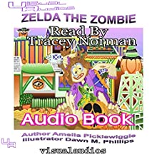 Zelda the Zombie: Halloween Town, Volume 4 (       UNABRIDGED) by Amelia Picklewiggle Narrated by Tracey Norman