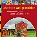 Abenteuer Weltgeschichte: Bedeutende Ereignisse von der Steinzeit bis heute (WISSEN Junior) Hörbuch von Ulli Kulke Gesprochen von: Christian Baumann