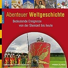 Abenteuer Weltgeschichte: Bedeutende Ereignisse von der Steinzeit bis heute (WISSEN Junior) (       UNABRIDGED) by Ulli Kulke Narrated by Christian Baumann