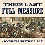 Their Last Full Measure: The Final Days of the Civil War   Joseph Wheelan