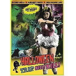 Halloween Trap Kill Kill!