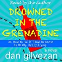 Drowned in the Grenadine: or How to Fail in Show Business by Really, Really Trying (       UNABRIDGED) by Dan Gilvezan Narrated by Dan Gilvezan