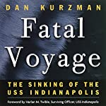 Fatal Voyage: The Sinking of the USS Indianapolis | Dan Kurzman