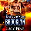 Bears in Brooklyn: A Paranormal Shapeshifter Romance Audiobook by Lucy Fear Narrated by Frankie Daniels