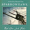 Sparrowhawk, Book One: Jack Frake (       UNABRIDGED) by Edward Cline Narrated by Gregg A. Rizzo