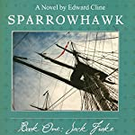 Sparrowhawk, Book One: Jack Frake | Edward Cline