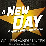 A New Day: StrikeForce, Book 1 | Colleen Vanderlinden