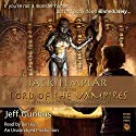 Jack Templar and the Lord of the Vampires: The Templar Chronicles, Volume 3 Audiobook by Jeff Gunhus Narrated by Ben Kass