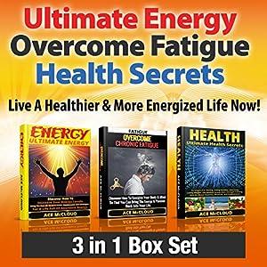 Ultimate Energy, Overcome Fatigue, Health Secrets Audiobook