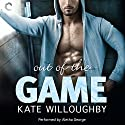 Out of the Game (       UNABRIDGED) by Kate Willoughby Narrated by Aletha George