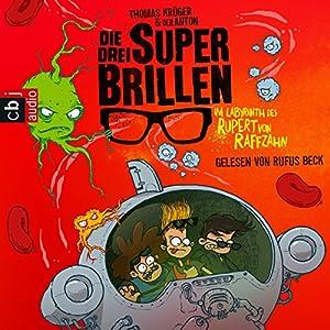 Im Labyrinth des Rupert von Raffzahn (Die drei Superbrillen 2) Hörbuch