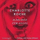 Mädchen für alles Hörbuch von Charlotte Roche Gesprochen von: Jessica Schwarz