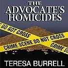 The Advocate's Homicides: The Advocate Series, Book 8 Hörbuch von Teresa Burrell Gesprochen von: John Bell