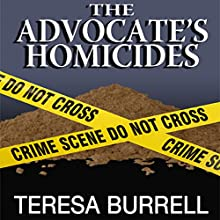 The Advocate's Homicides: The Advocate Series, Book 8 Audiobook by Teresa Burrell Narrated by John Bell