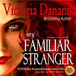 My Familiar Stranger: Knights of Black Swan, Book 1 | Victoria Danann