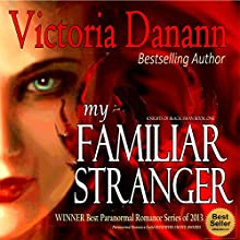My Familiar Stranger: Knights of Black Swan, Book 1 (       UNABRIDGED) by Victoria Danann Narrated by Sean Farmer