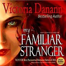 My Familiar Stranger: Knights of Black Swan, Book 1 (       UNABRIDGED) by Victoria Danann Narrated by Sean Farmer