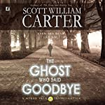 The Ghost Who Said Goodbye | Scott William Carter