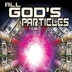 All God's Particles | Philip Gardiner