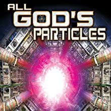 All God's Particles  by Philip Gardiner Narrated by Philip Gardiner