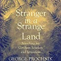 Stranger in a Strange Land: Searching for Gershom Scholem and Jerusalem Audiobook by George Prochnik Narrated by David Stifel