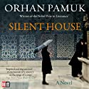 Silent House Audiobook by Orhan Pamuk Narrated by  Various