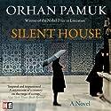 Silent House Hörbuch von Orhan Pamuk Gesprochen von:  Various