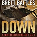 Down: A Project Eden Thriller, Book 7 Audiobook by Brett Battles Narrated by MacLeod Andrews