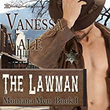 The Lawman: Montana Men, Book 1 Audiobook by Vanessa Vale Narrated by David Quimby
