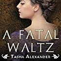 A Fatal Waltz: Lady Emily, Book 3 Audiobook by Tasha Alexander Narrated by Charlotte Anne Dore