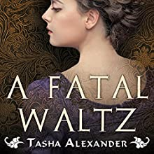 A Fatal Waltz: Lady Emily, Book 3 (       UNABRIDGED) by Tasha Alexander Narrated by Charlotte Anne Dore