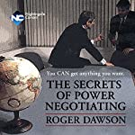 The Secrets of Power Negotiating: You Can Get Anything You Want | Roger Dawson