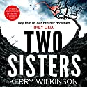 Two Sisters Audiobook by Kerry Wilkinson Narrated by Alison Campbell
