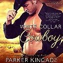 White Collar Cowboy: Shadow Maverick Ranch, Book 1 (       UNABRIDGED) by Parker Kincade Narrated by Lorenzo Matthews