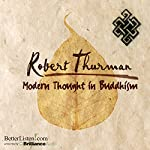 Modern Thought in Buddhism | Robert Thurman